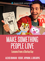 Make Something People Love: Lessons From a Startup Guy